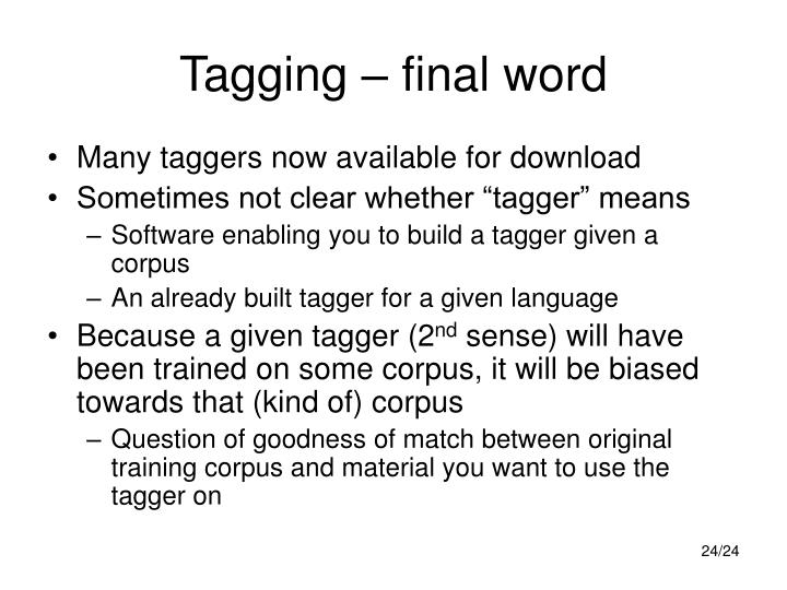 Tagging – final word