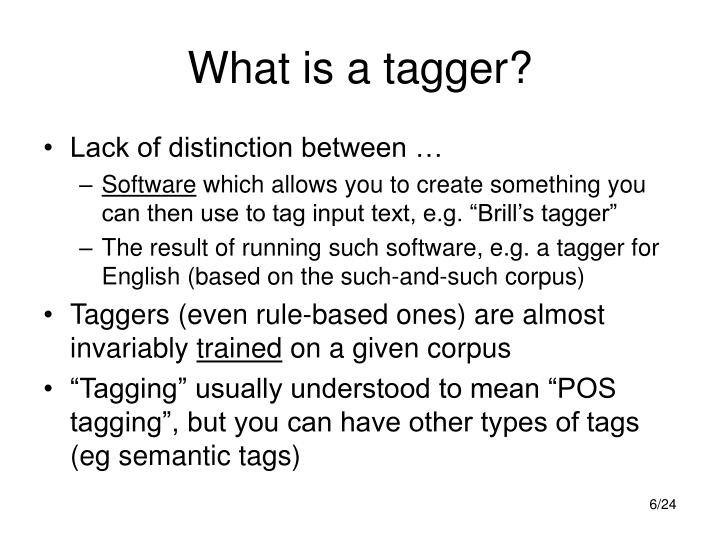 What is a tagger?