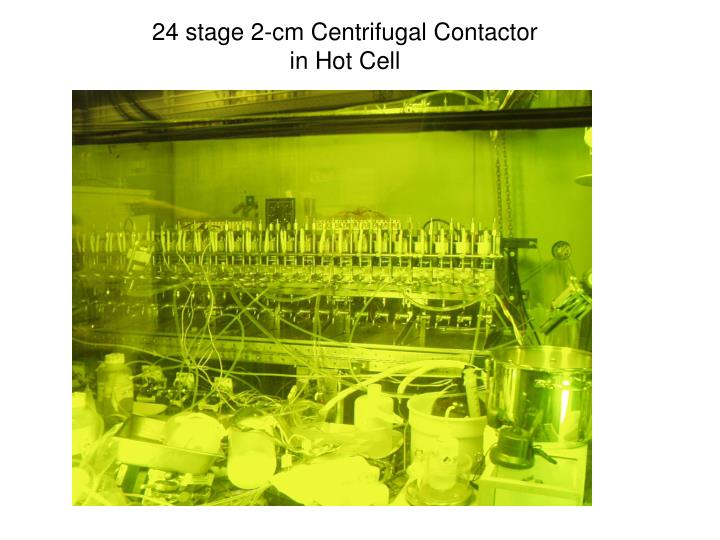 24 stage 2-cm Centrifugal Contactor