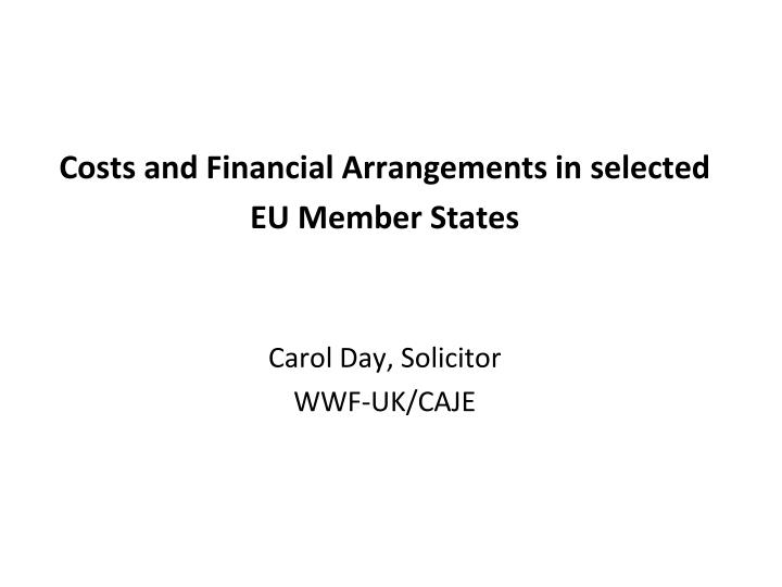 Costs and Financial Arrangements in selected