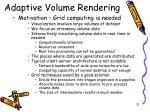 adaptive volume rendering