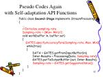 pseudo codes again with self adaptation api functions