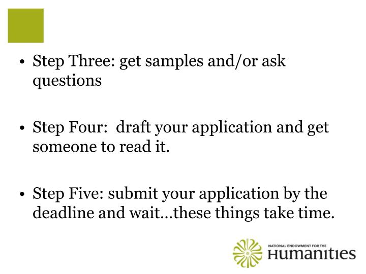 Step Three: get samples and/or ask questions