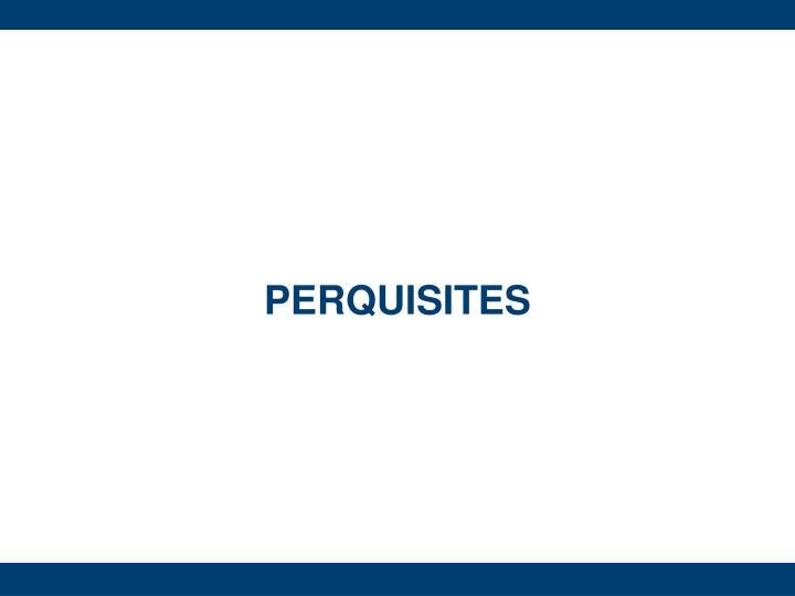 PERQUISITES