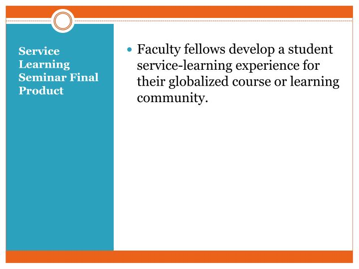 Faculty fellows develop a student service-learning experience for their globalized course or learning community.
