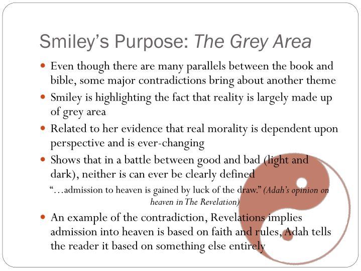 Smiley's Purpose: