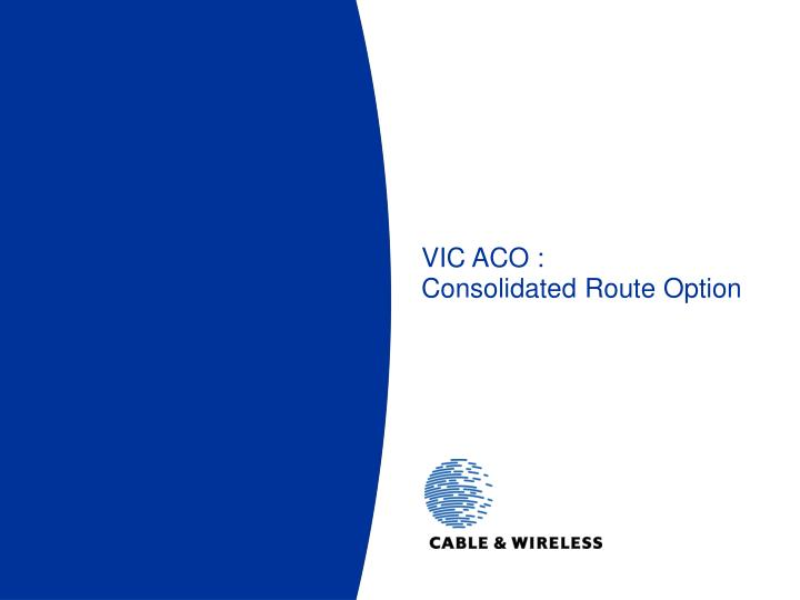 vic aco consolidated route option