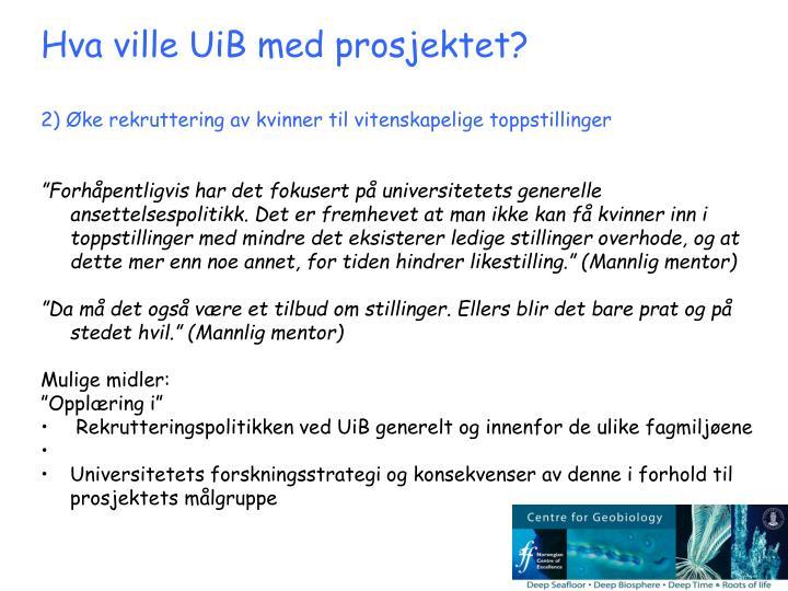 Hva ville UiB med prosjektet?