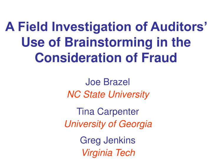 A Field Investigation of Auditors' Use of Brainstorming in the Consideration of Fraud