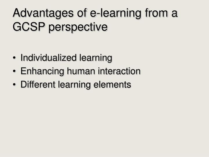 Advantages of e-learning from a GCSP perspective