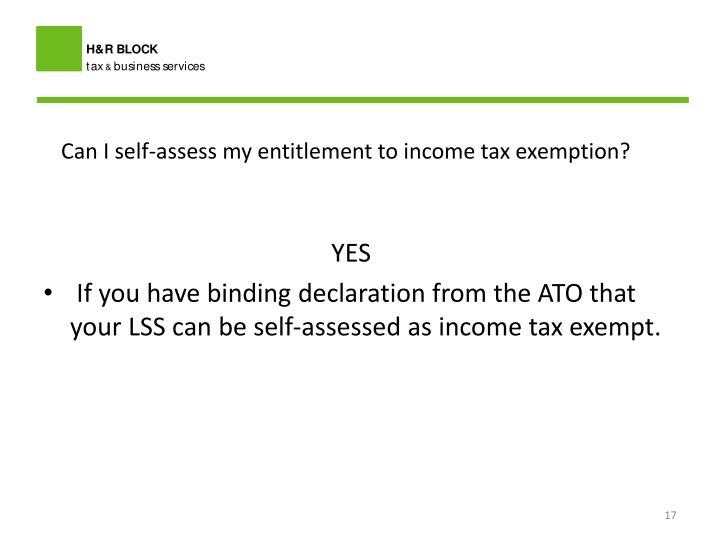 Can I self-assess my entitlement to income tax exemption?
