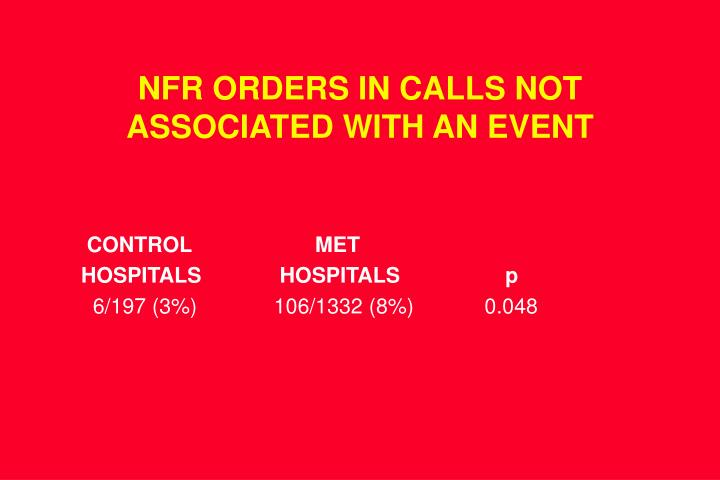 NFR ORDERS IN CALLS NOT ASSOCIATED WITH AN EVENT