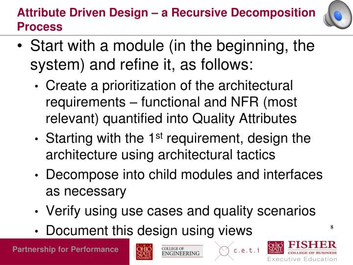 Attribute Driven Design – a Recursive Decomposition Process