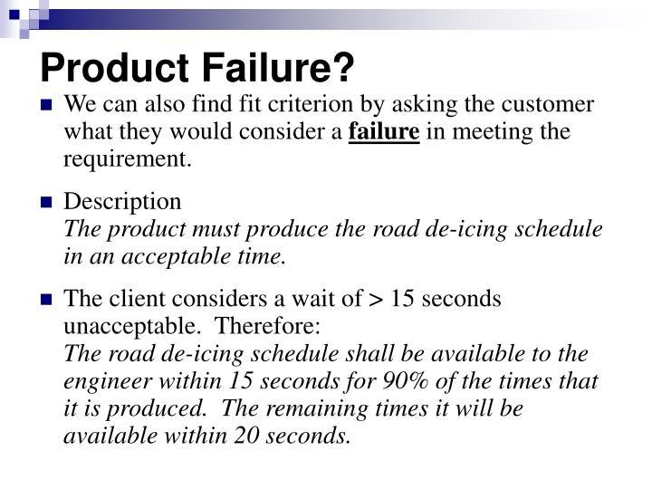 Product Failure?