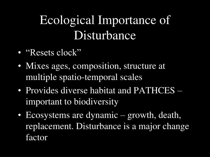 Ecological Importance of Disturbance