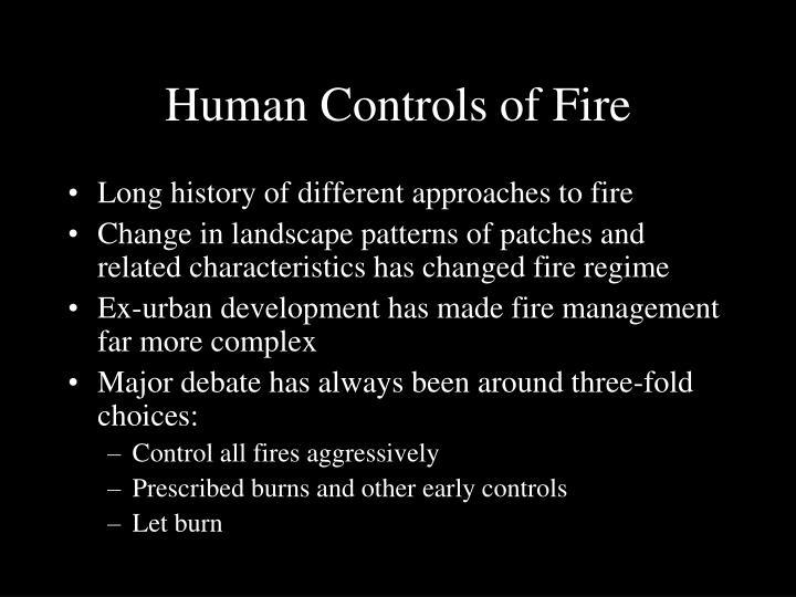 Human Controls of Fire