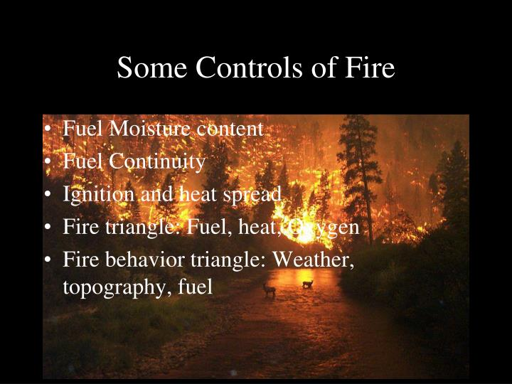 Some Controls of Fire