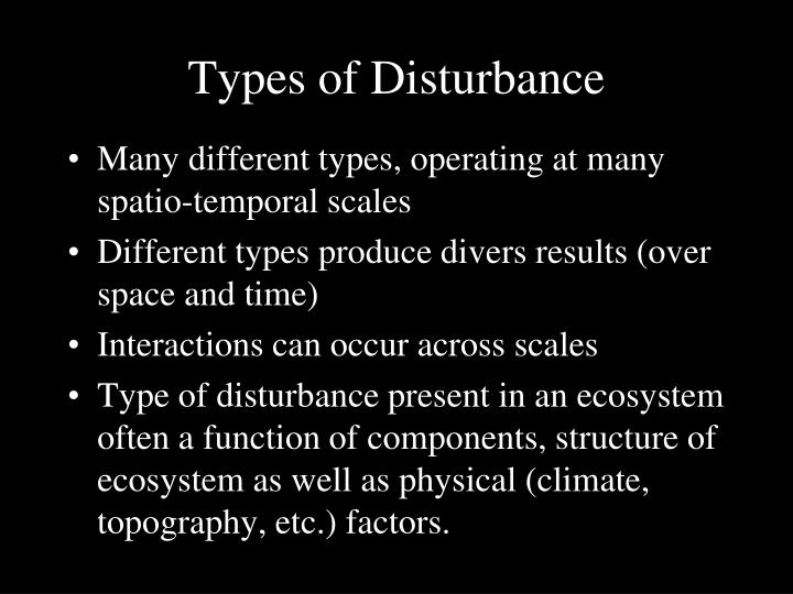 Types of Disturbance