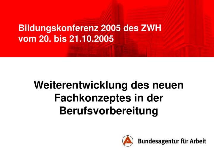 bildungskonferenz 2005 des zwh vom 20 bis 21 10 2005