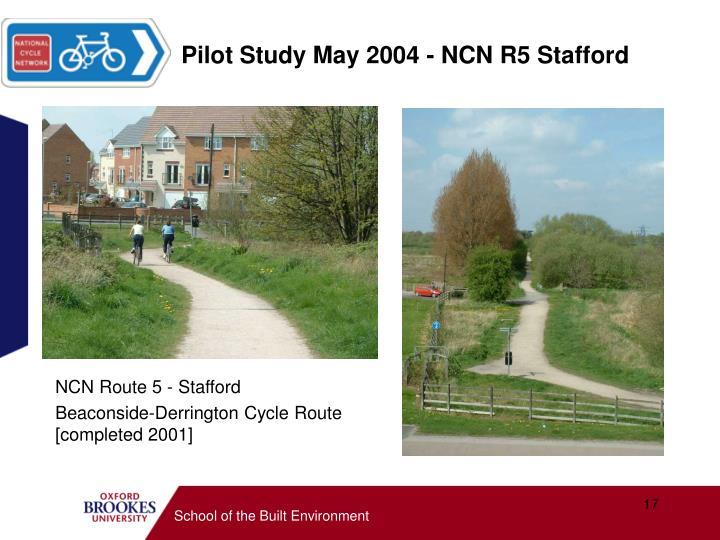 Pilot Study May 2004 - NCN R5 Stafford