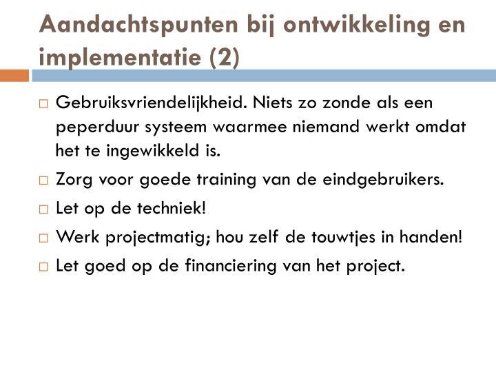 Aandachtspunten bij ontwikkeling en implementatie (2)