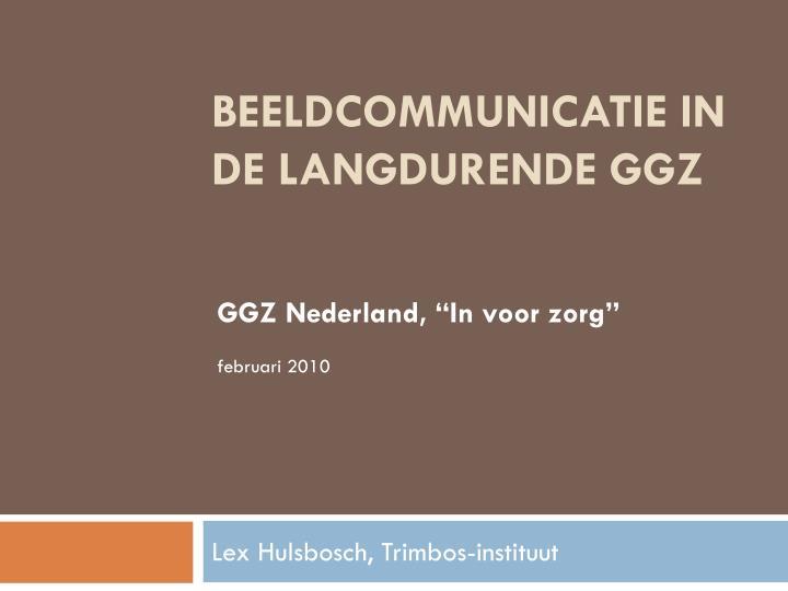 """GGZ Nederland, """"In voor zorg"""""""