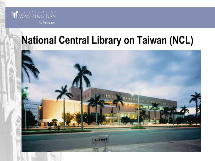 National Central Library on Taiwan (NCL)