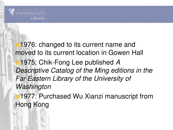 1976: changed to its current name and moved to its current location in Gowen Hall