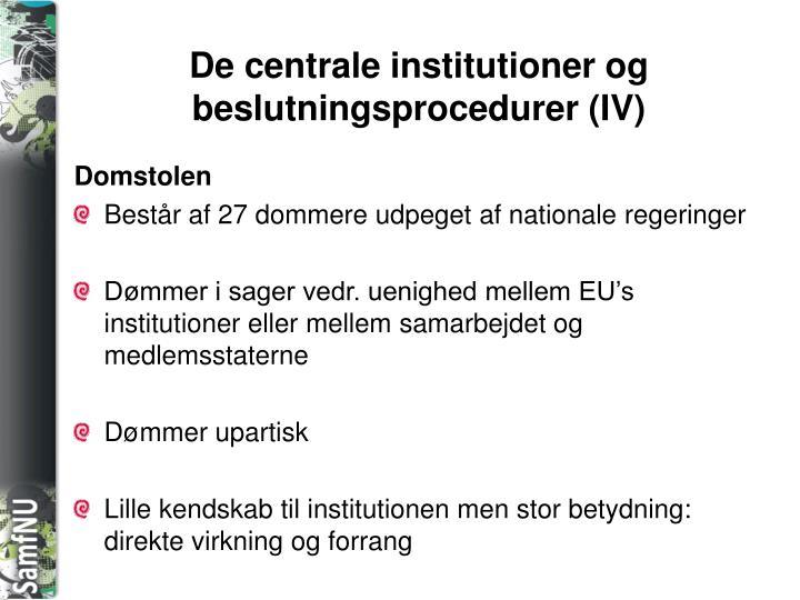 De centrale institutioner og beslutningsprocedurer (IV)