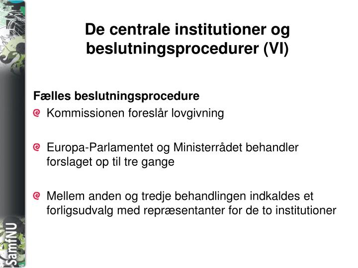 De centrale institutioner og beslutningsprocedurer (VI)