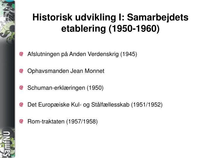 Historisk udvikling I: Samarbejdets etablering (1950-1960)