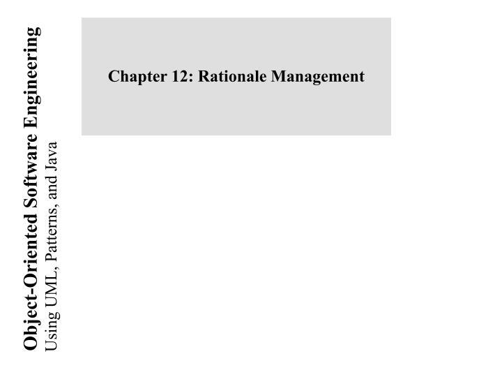 Chapter 12: Rationale Management