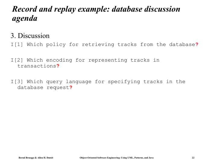 Record and replay example: database discussion agenda