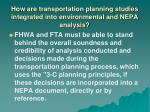 how are transportation planning studies integrated into environmental and nepa analysis