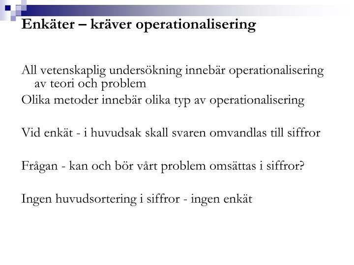 Enkäter – kräver operationalisering