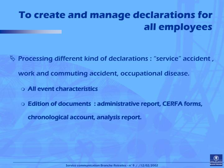 To create and manage declarations for all employees