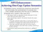 nfs enhancement achieving one copy update semantics