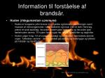 information til forst else af brands r