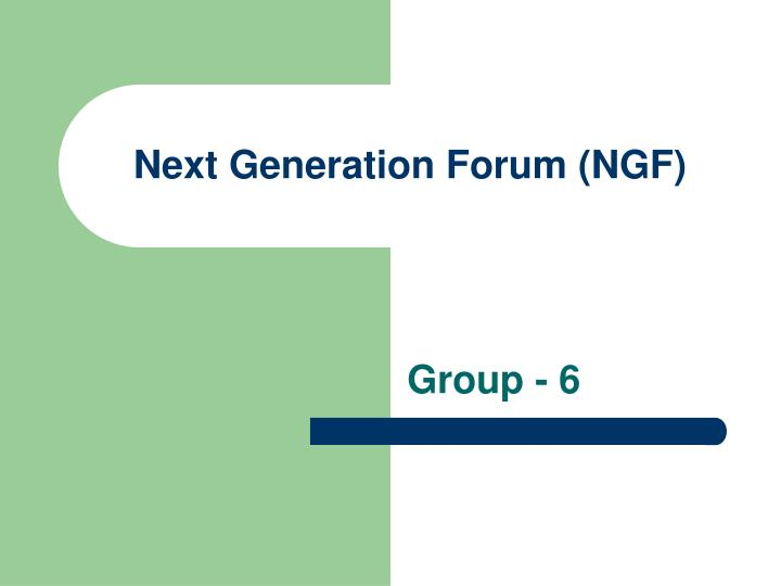 Next generation forum ngf