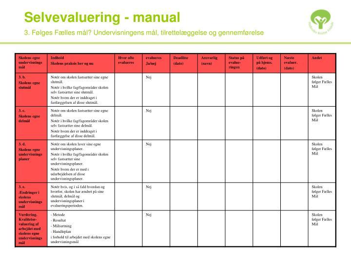 3. Følges Fælles mål? Undervisningens mål, tilrettelæggelse og gennemførelse