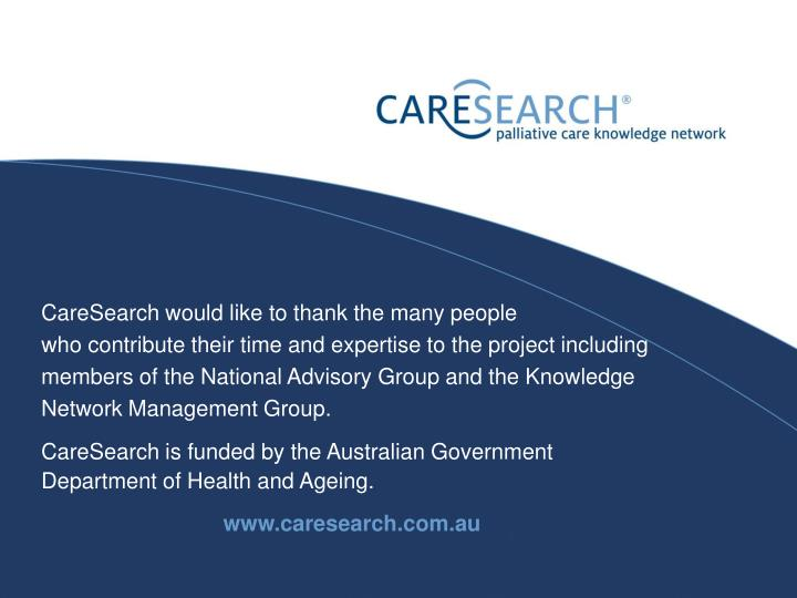 CareSearch would like to thank the many people