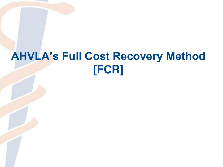 AHVLA's Full Cost Recovery Method