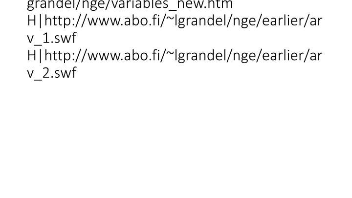 vti_cachedlinkinfo:VX|H|http://www.abo.fi/~lgrandel/nge/variables_new.htm H|http://www.abo.fi/~lgrandel/nge/earlier/arv_1.swf H|http://www.abo.fi/~lgrandel/nge/earlier/arv_2.swf
