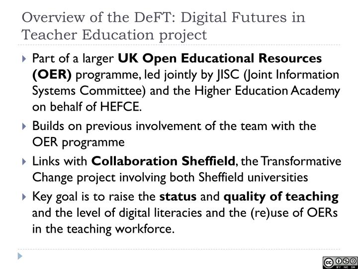 Overview of the DeFT: Digital Futures in Teacher Education project