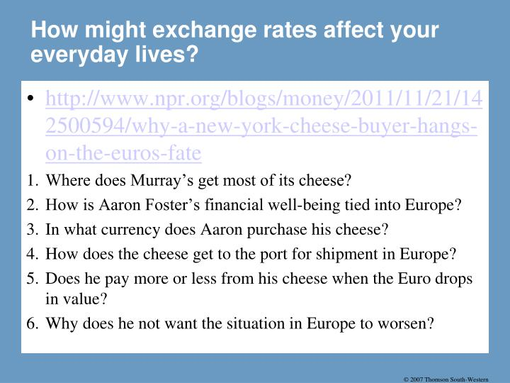 How might exchange rates affect your everyday lives?