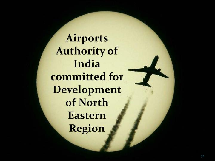 Airports Authority of India committed for Development of North Eastern Region