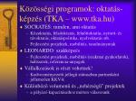 k z ss gi programok oktat s k pz s tka www tka hu