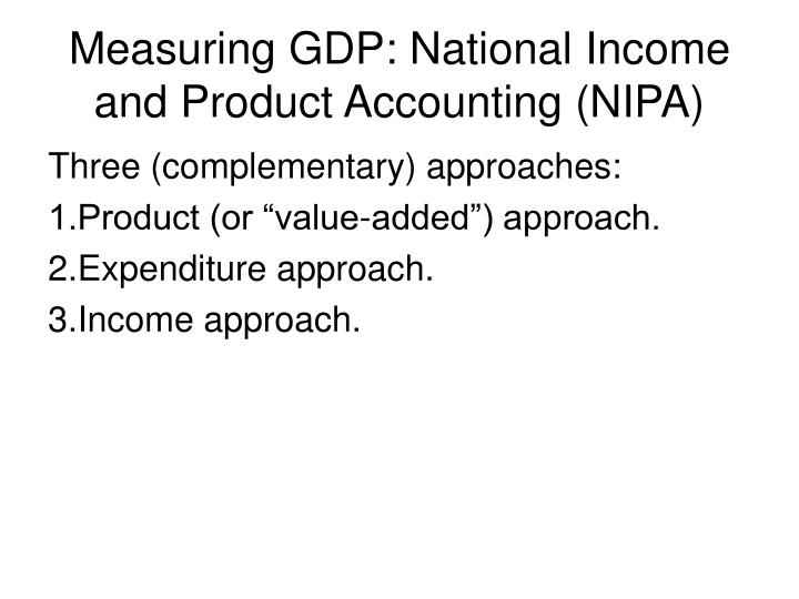 Measuring gdp national income and product accounting nipa