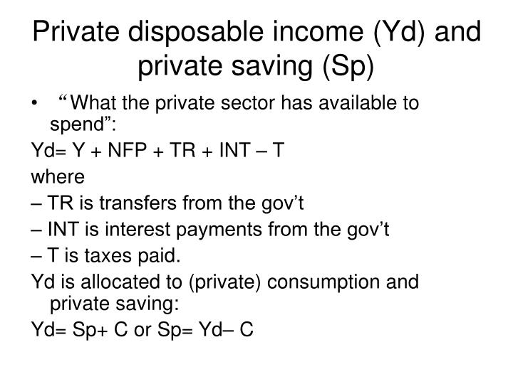 Private disposable income (Yd) and private saving (Sp)