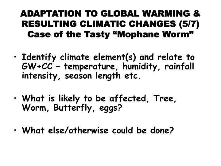 ADAPTATION TO GLOBAL WARMING & RESULTING CLIMATIC CHANGES (5/7)